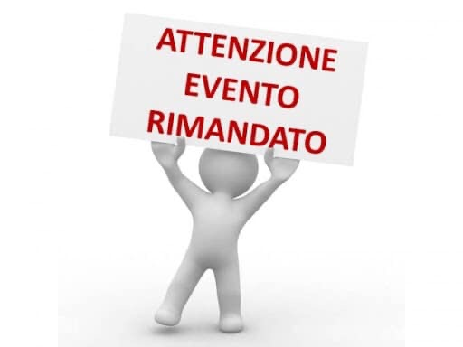 ATTENZIONE EVENTO RINVIATO